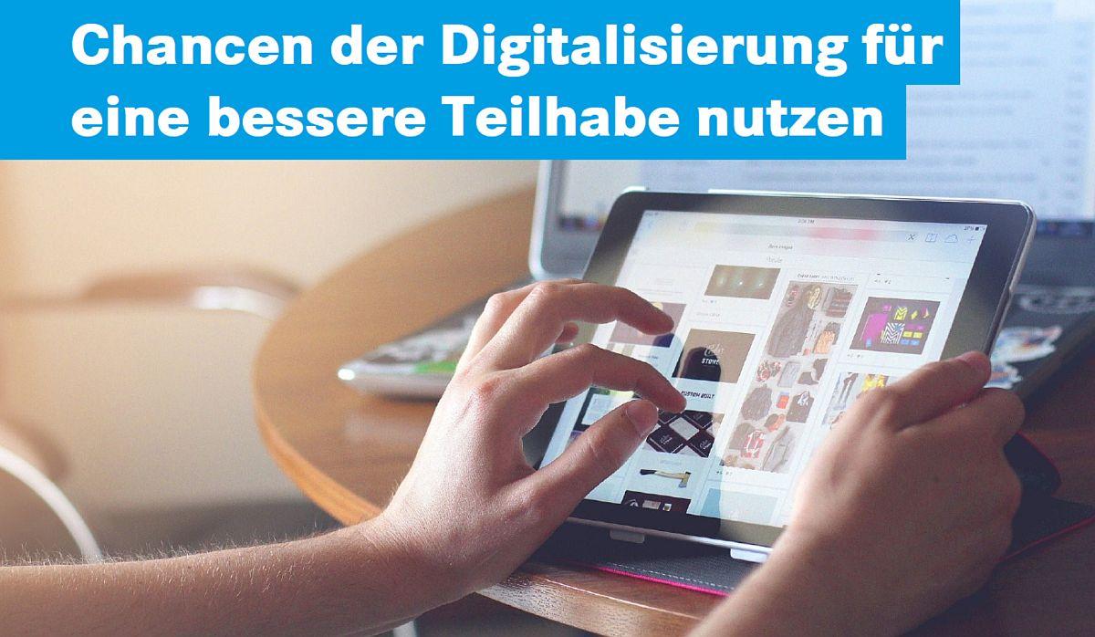 Chancen der Digitalisierung für eine bessere Teilhabe nutzen